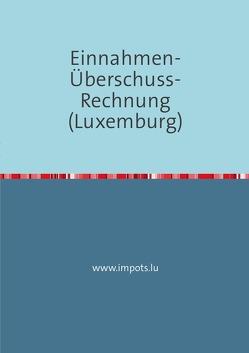 Einnahmen-Überschuss-Rechnung (Luxemburg) von WENGLER,  Joel