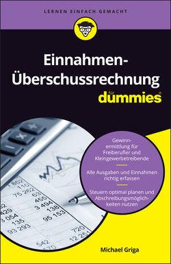 Einnahmen-Überschussrechnung für Dummies von Griga,  Michael