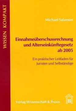 Einnahmeüberschussrechnung und Alterseinkünftegesetz ab 2005 von Salamon,  Michael