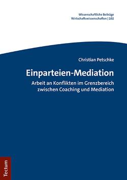 Einparteien-Mediation von Petschke,  Christian