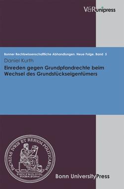 Einreden gegen Grundpfandrechte beim Wechsel des Grundstückseigentümers von Di Fabio,  Udo, Kindhäuser,  Urs, Kurth,  Daniel, Roth,  Wulf-Henning