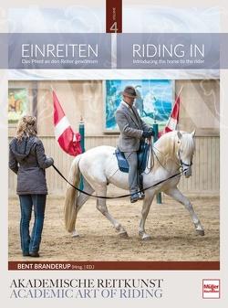 Einreiten: Das Pferd an den Reiter gewöhnen von Branderup (Hrsg.),  Bent