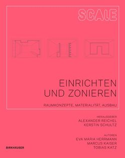 Einrichten und Zonieren von Herrmann,  Eva, Kaiser,  Marcus, Katz,  Tobias, Reichel,  Alexander, Schultz,  Kerstin