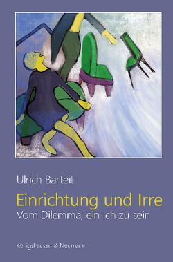 Einrichtung und Irre von Barteit,  Ulrich
