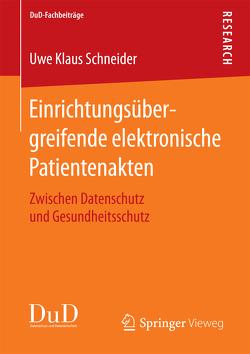 Einrichtungsübergreifende elektronische Patientenakten von Schneider,  Uwe Klaus