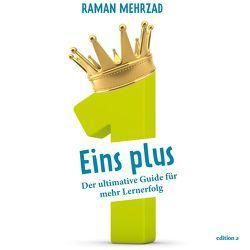 Eins plus – Der ultimative Guide zum Lernerfolg von Jahn,  Thomas, Mehrzad,  Raman