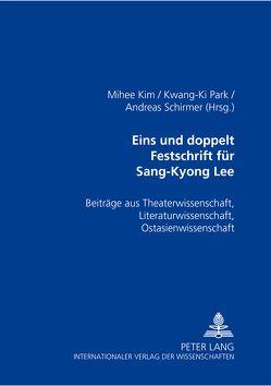 Eins und doppelt- Festschrift für Sang-Kyong Lee von Park,  Kwang-Ki, Schirmer,  Andreas