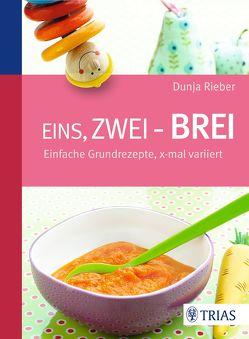 Eins, zwei – Brei! von Rieber,  Dunja
