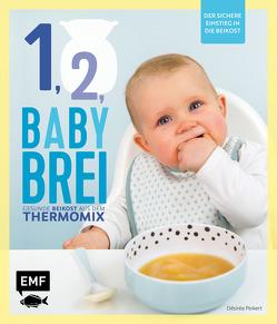 Eins, zwei, Babybrei – Der sichere Einstieg in die Beikost von Peikert,  Désirée