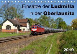 Einsätze der Ludmilla in der Oberlausitz 2019 (Tischkalender 2019 DIN A5 quer)