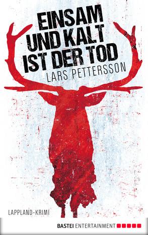 Einsam und kalt ist der Tod von Alms,  Thorsten, Pettersson,  Lars
