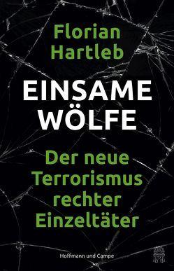 Einsame Wölfe von Hartleb,  Florian