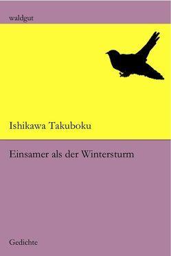 Einsamer als der Wintersturm von Ishikawa,  Takuboku, Linhart,  Ruth