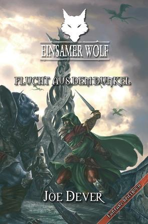 Einsamer Wolf 01 – Flucht aus dem Dunkeln von Bonczyk,  Nicolai, Dever,  Joe, Gardovic,  Karolina