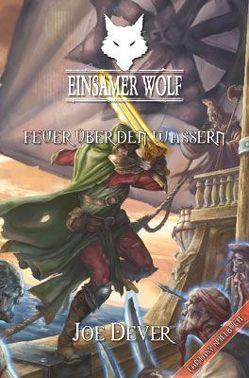 Einsamer Wolf 02 – Feuer über den Wassern von Dever,  Joe, Poppel,  David