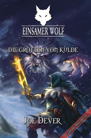 Einsamer Wolf 03 – Die Grotten von Kulde von Dever,  Joe