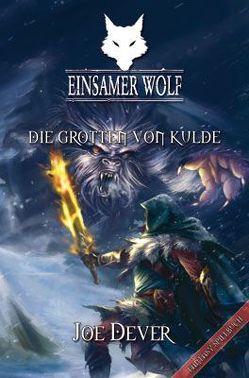 Einsamer Wolf 03 – Die Grotten von Kulde von Dever,  Joe, Kühnert,  Alexander
