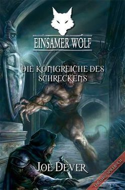 Einsamer Wolf 06 – Die Königreiche des Schrecken von Dever,  Joe, Kühnert,  Alexander