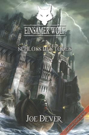 Einsamer Wolf 07 – Schloss des Todes von Dever,  Joe