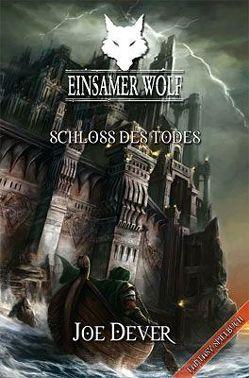 Einsamer Wolf 07 – Schloss des Todes von Dever,  Joe, Philipp,  Jan