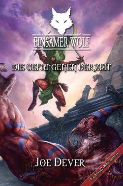 Einsamer Wolf 11 – Die Gefangenen der Zeit von Dever,  Joe