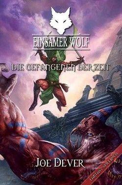 Einsamer Wolf 11 – Die Gefangenen der Zeit von Dever,  Joe, Kühnert,  Alexander