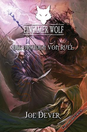 Einsamer Wolf 13 – Die Druiden von Ruel von Dever,  Joe