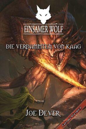 Einsamer Wolf 14 – Die Verdammten von Kaag von Dever,  Joe, Kühnert,  Alexander