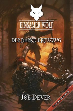 Einsamer Wolf 15 – Der Darke Kreuzzug von Dever,  Joe