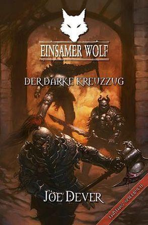 Einsamer Wolf 15 – Der Darke Kreuzzug von Dever,  Joe, Kühnert,  Alexander