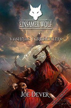 Einsamer Wolf 16 – Vashnas Vermächtnis von Dever,  Joe, Kühnert,  Alexander