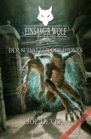 Einsamer Wolf 19 – Der Schatten des Wolfs von Dever,  Joe, Kühnert,  Alexander
