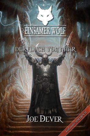Einsamer Wolf 20 – Der Fluch von Naar von Dever,  Joe, Kühnert,  Alexander