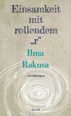 """Einsamkeit mit rollendem """"r"""" von Rakusa,  Ilma"""