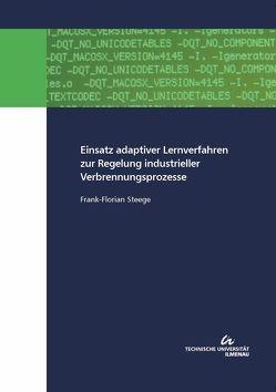 Einsatz adaptiver Lernverfahren zur Regelung industrieller Verbrennungsprozesse von Steege,  Frank-Florian