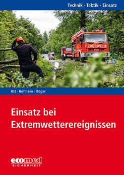 Einsatz bei Extremwetterereignissen von Böger,  Nils, Hofmann,  Marc Peter, Ott,  Matthias