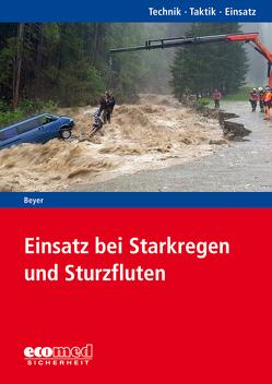 Einsatz bei Starkregen und Sturzfluten von Beyer,  Ralf