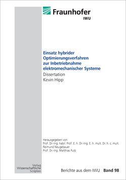 Einsatz hybrider Optimierungsverfahren zur Inbetriebnahme elektromechanischer Systeme von Hipp,  Kevin, Neugebauer,  Reimund, Putz,  Matthias
