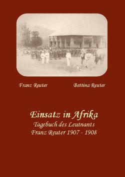 Einsatz in Afrika von Reuter,  Bettina, Reuter,  Franz