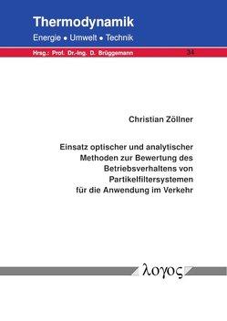 Einsatz optischer und analytischer Methoden zur Bewertung des Betriebsverhaltens von Partikelfiltersystemen für die Anwendung im Verkehr von Zöllner,  Christian