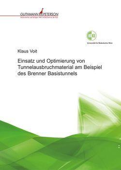 Einsatz und Optimierung von Tunnelausbruchmaterial am Beispiel des Brenner Basistunnels von Voit,  Klaus