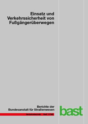 Einsatz und Verkehrssicherheit von Fußgängerüberwegen von Bohle,  Wolfgang, Busek,  Stefanie, Schröder,  Linn