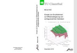 Einsatz von Druckkämmen zur Effizienzsteigerung von schrägverzahnten Getrieben von Heß,  Marcel