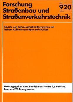 Einsatz von Fahrzeugrückhaltesystemen mit hohem Aufhaltevermögen auf Brücken von Gessler,  A, Kammel,  Ch, Sedlacek,  G