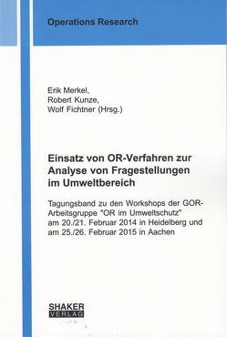 Einsatz von OR-Verfahren zur Analyse von Fragestellungen im Umweltbereich von Kunze,  Robert, Merkel,  Erik, Wolf,  Fichtner