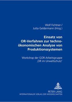 Einsatz von OR-Verfahren zur techno-ökonomischen Analyse von Produktionssystemen von Fichtner,  Wolf, Geldermann,  Jutta