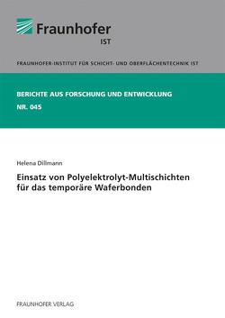 Einsatz von Polyelektrolyt-Multischichten für das temporäre Waferbonden. von Dillmann,  Helena
