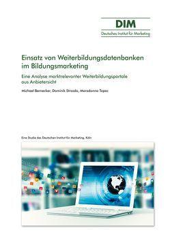 Einsatz von Weiterbildungsdatenbanken im Bildungsmarketing von Bernecker,  Michael, Strzoda,  Dominik, Topac,  Maradonna