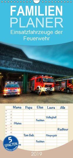 Einsatzfahrzeuge der Feuerwehr – Familienplaner hoch (Wandkalender 2019 , 21 cm x 45 cm, hoch) von Will,  Markus