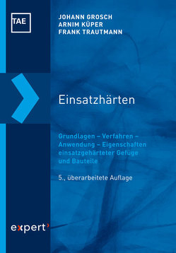 Einsatzhärten von Bartz,  Wilfried J, Grosch,  Johann, Küper,  Arnim, Trautmann,  Frank